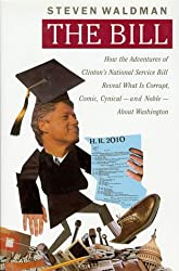 The Bill: How The Adventures of Clinton's National Service Bill Reveal What Is Corrup