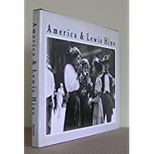 AMERICA AND LEWIS HINE: PHOTOGRAPHS 1904-1940