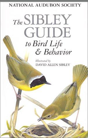 The Sibley Guide to Bird Life & Behavior ()