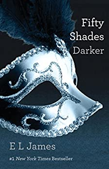 Fifty Shades Darker (Fifty Shades, Book 2) by [James, E L]