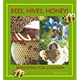 Bees, Hives, Honey!: Beekeeping for Children by Tim Rowe (2012) Paperback