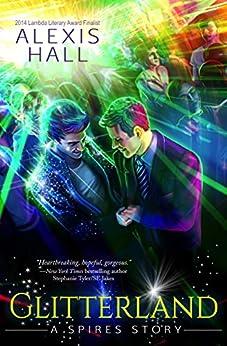 Glitterland (Spires Book 1) by [Hall, Alexis]
