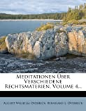 Meditationen Ãœber Verschiedene Rechtsmaterien, Volume 4..., August Wilhelm Overbeck, 1273402723