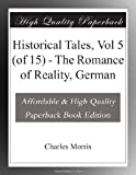 img - for Historical Tales, Vol 5 (of 15) - The Romance of Reality, German book / textbook / text book