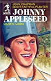 Johnny Appleseed: God's Faithful Planter, John Chapman (The Sowers)