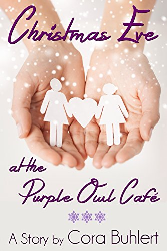 Christmas Eve at the Purple Owl Café: A lesbian holiday romance by [Buhlert, Cora]