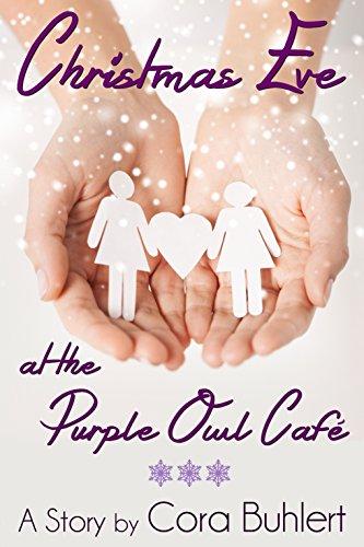 Christmas Eve at the Purple Owl Café: A lesbian holiday romance