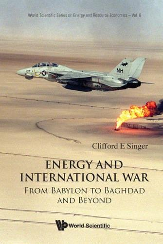 Energy And International War: From Babylon to Baghdad and...