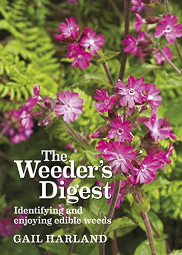 The Weeder's Digest: Identifying and Enjoying Edible (Edible Weeds)