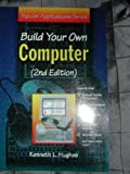 Build Your Own Computer, Kenneth L. Hughes, 1556224591