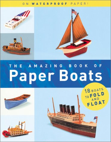 The Amazing Book Of Paper Boats Jerry Roberts Melcher Media Willy