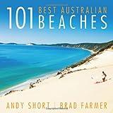 101 Best Australian Beaches, Andy Short and Brad Farmer, 1742233228