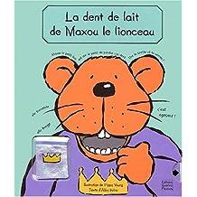 La dent de lait de Maxou le lionceau