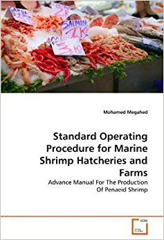 Book Standard Operating Procedure for Marine Shrimp Hatcheries and Farms: Advance Manual For The Production Of Penaeid Shrimp