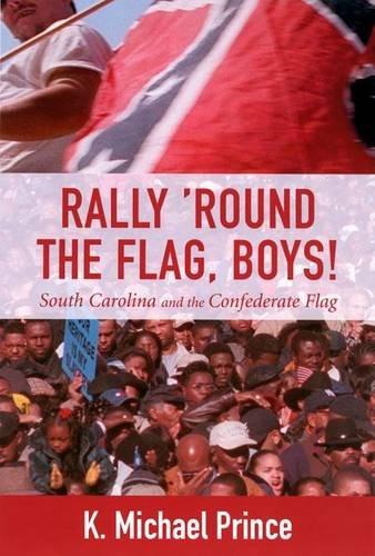 Rally 'Round the Flag, Boys!: South Carolina and the Confederate Flag