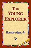 The Young Explorer, Horatio Alger, 1421800462