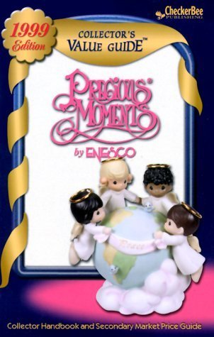 (Precious Moments by Enesco Collector's Value Guide 1999: Secondary Market Price Guide & Collector Handbook by CheckerBee Publishing (1999-05-04))