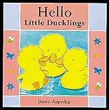 Hello Little Ducklings, Dawn Apperley, 1862331766