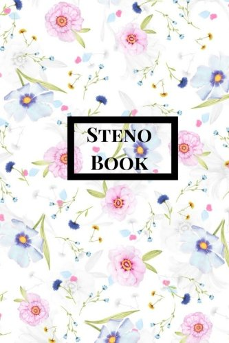 (Steno Book: Pitman Shorthand Book, Steno Notebook 6x9 for Steno Writing, Pitman Shorthand Writing, Teeline shorthand writing, 80 sheets/160 pages. Floral Theme)