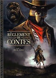 Règlement de contes, Tome 1 : Règne animal par Damien Marie