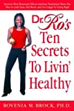 Dr. Ro's 10 Secrets to Livin' Healthy, Rovenia  Brock, 0553802984