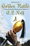 Golden Rattle, A. Neff, 0595319858
