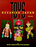 Occupied Japan Toys, David Gould and Donna Crevar-Donaldson, 0895380536