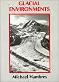 Glacial Environments, Hambrey, Michael J., 0774805102