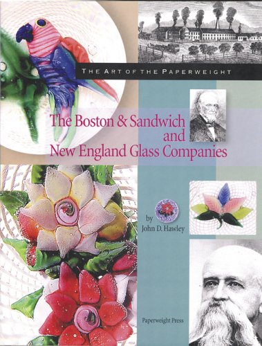 The Art of the Paperweight: The Boston & Sandwich and New England Glass - England Company New Glass