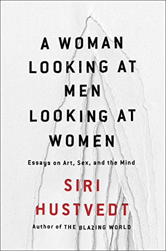 """A Woman Looking at Men Looking at Women - Essays on Art, Sex, and the Mind"" av Siri Hustvedt"