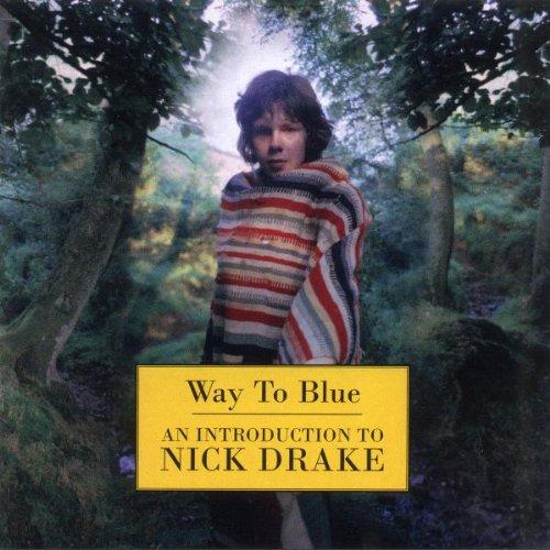 Nick Drake - Way To Blue - An Introduction To Nick Drake