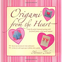 Origami from the Heart Kit: Use Origami to Craft and Unique, Personalized Greeting Cards!: Kit with Origami Book, 16 Projects and 48 Origami Papers