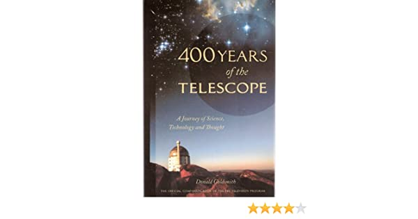 400 Years of the Telescope: A Journey of Science, Technology and ...