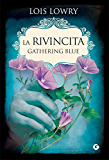 La rivincita. Gathering Blue (The Giver Quartet Vol. 2)