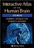 Interactive Atlas of the Human Brain, Robert E. Kingsley and Robert D. Kingsley, 1588297985