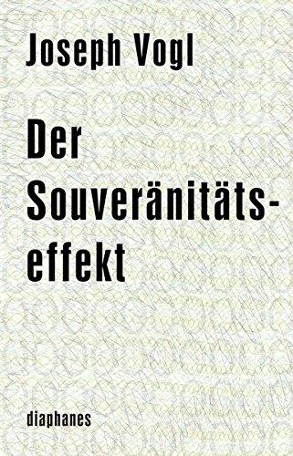 Der Souveränitätseffekt (minima oeconomica) Gebundenes Buch – 28. Februar 2015 Joseph Vogl Diaphanes Verlag 3037342501 Volkswirtschaft
