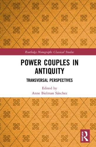 Power Couples in Antiquity: Transversal Perspectives
