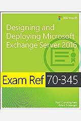 Exam Ref 70-345 Designing and Deploying Microsoft Exchange Server 2016 (English Edition) eBook Kindle