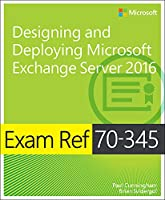 Exam Ref 70-345 Designing and Deploying Microsoft Exchange Server 2016 Front Cover