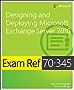 Exam Ref 70-345 Designing and Deploying Microsoft Exchange Server 2016