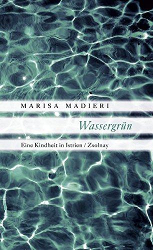 Wassergrün: Eine Kindheit in Istrien
