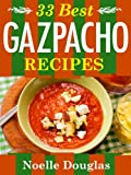 33 Best Gazpacho Recipes