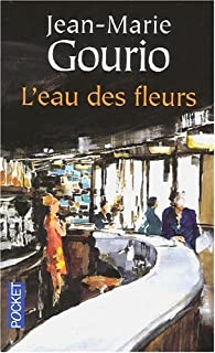 L'eau des fleurs, Gourio, Jean-Marie