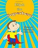 Elijah the Superhero, Beth Arnold, 0986027200