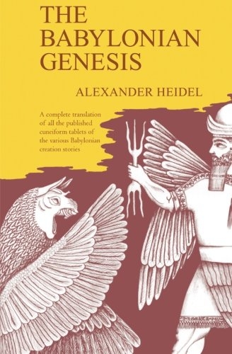 The Babylonian Genesis: The Story of Creation