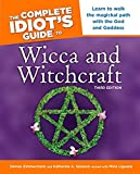 The Complete Idiot's Guide to Wicca and Witchcraft: 3rd Ediition (Idiot's Guides)