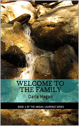 Welcome to the Family: Darla Hagan (The Abigail Laurence Series Book 3)