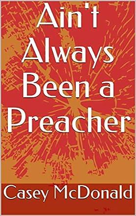 Ain't Always Been a Preacher