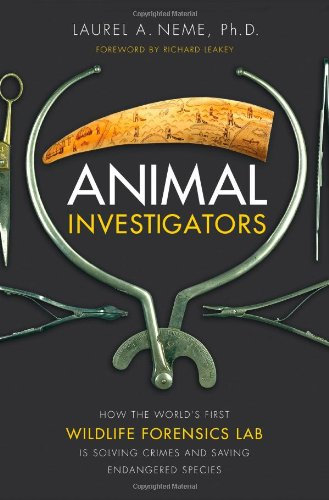 Download Animal Investigators: How the World's First Wildlife Forensics Lab Is Solving Crimes and Saving Endangered Species pdf epub