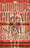 cover of Middle Pillar: The Balance Between Mind & Magic: formerly The Middle Pillar